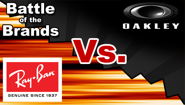 Battle of the Brands - Ray-Ban Vs Oakley