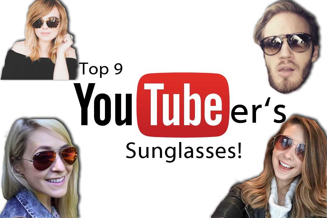 top_9_youtubers_sunglasses_pewdiepie_zoella_lily_melrose_fleur_deforce