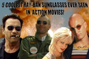 5 Coolest Ray-Ban Sunglasses Ever Seen in Action Movies!